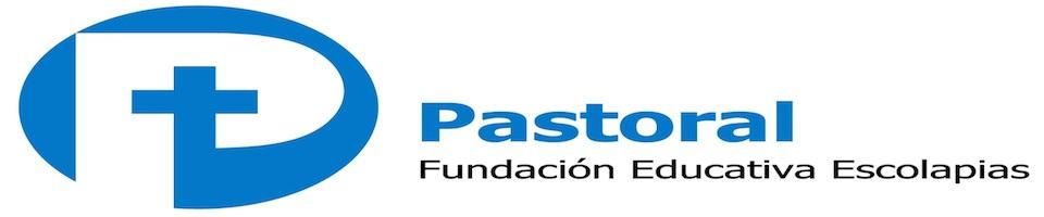 Fe-Escolapias. Pastoral - Fundación Educativa Escolapias